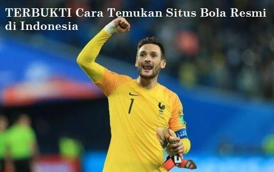 TERBUKTI Cara Temukan Situs Bola Resmi di Indonesia